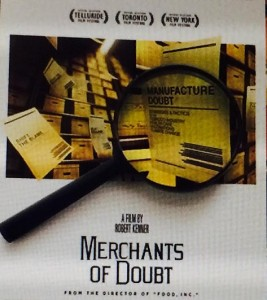Merchants of Doubt (book & movie), authored by Naomi Oreskes & Erik Conway