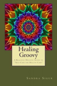 Healing Groovy BookCoverImage by Sandra Sigur