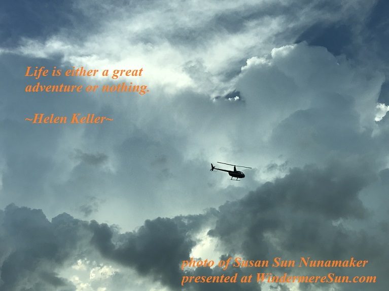 Helicopter, life is either a great adventure or nothing, quote of Helen Keller, photo of Susan Sun Nunamaker, quote of 09-02-2017 final