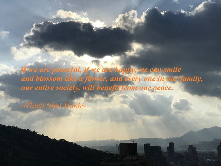if we are peaceful...quote of 11-18-2017, by Thich Nhat Nanh, photo of Susan Sun Nunamaker final