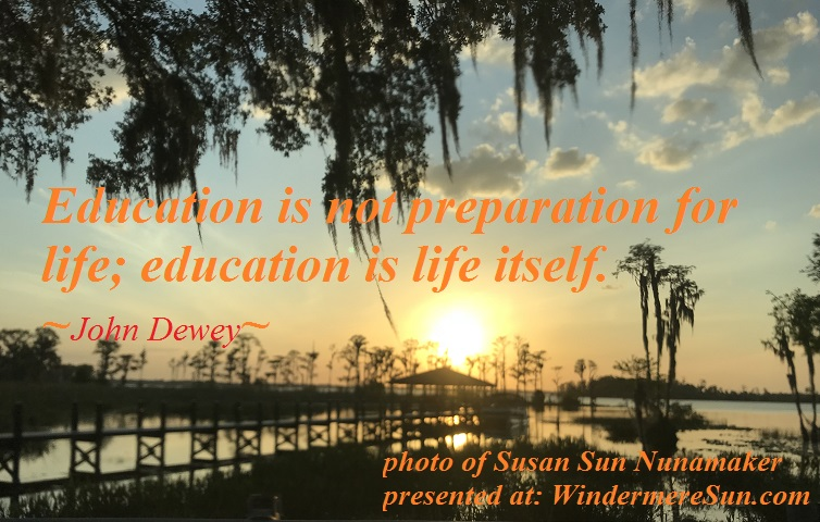 quote of 05-05-2018, education is not preparation for life, quote of John Dewey, photo of Susan Sun Nunamaker final