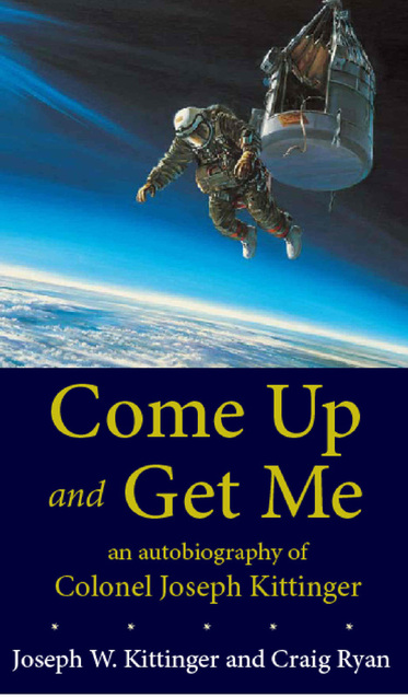 Come Up and Get Me book cover (an autobiography about Colonel Joseph Kittinger)